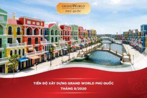 Tiến độ Grand World Phú Quốc tháng 09/2020