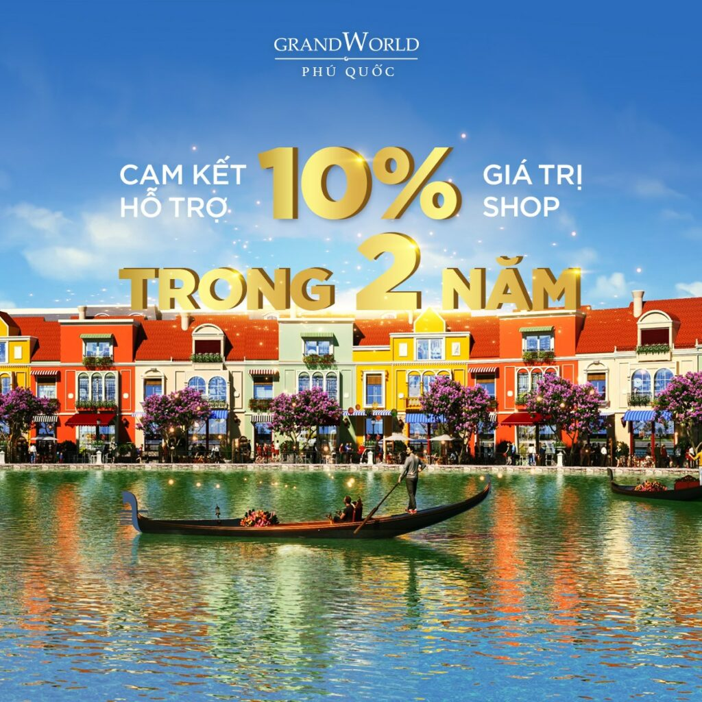 grand world cam ket ho tro 2 nam 10 phan tram